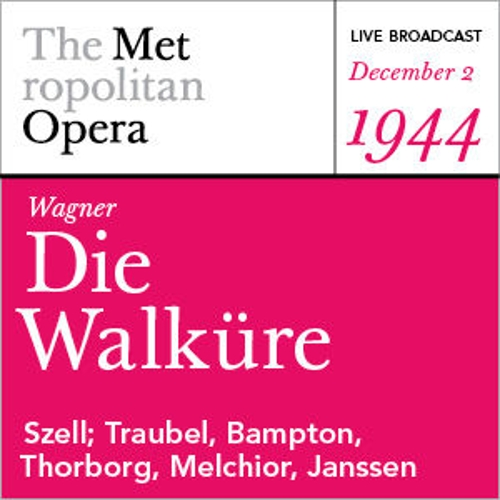 Wagner: Die Walkure (December 2, 1944) von Richard Wagner