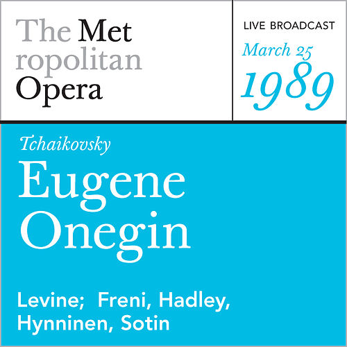 Tchaikovsky: Eugene Onegin (March 25, 1989) by Metropolitan Opera