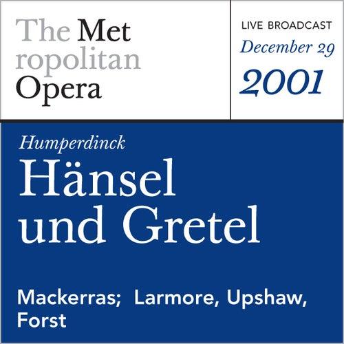 Humperdinck: Hansel und Gretel (December 29, 2001) von Metropolitan Opera