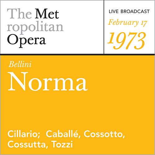 Bellini: Norma (February 17, 1973) von Vincenzo Bellini