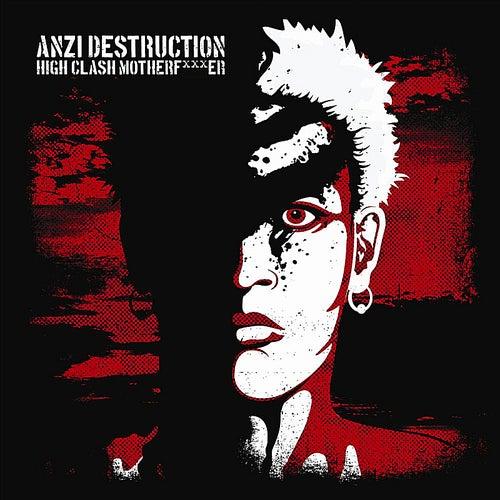 High Clash Motherf***er de Anzi Destruction