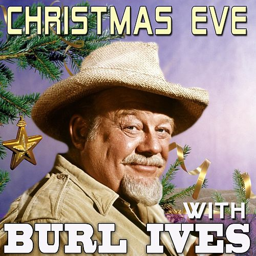 Burl Ives Christmas.Christmas Eve With Burl Ives By Burl Ives Napster