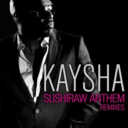 Sushiraw Anthem (Remixes) by Kaysha