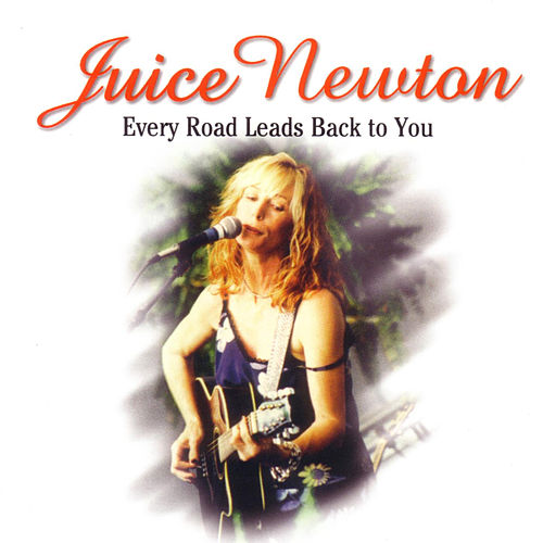 Every Road Leads Back to You von Juice Newton