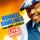From Ashy to Classy by Donnell Rawlings