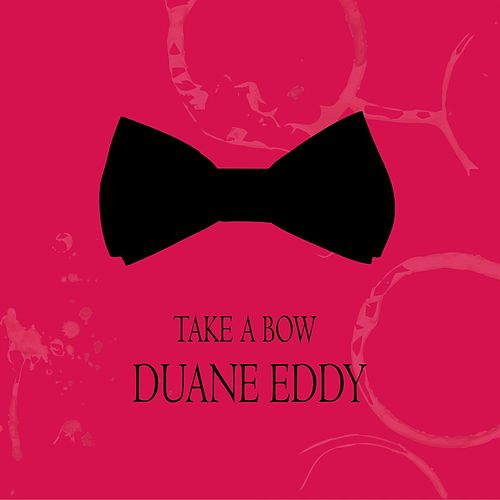 Take a Bow von Duane Eddy