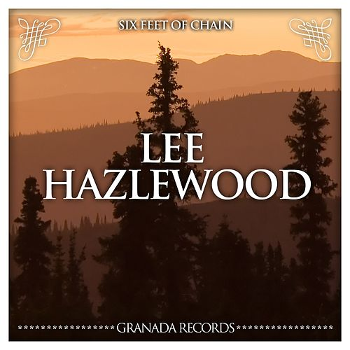 Six Feet of Chain von Lee Hazlewood