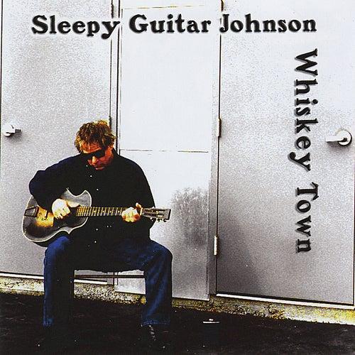 Whiskey Town de Sleepy Guitar Johnson