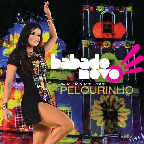 Ao Vivo Pelourinho (Live) de Babado Novo