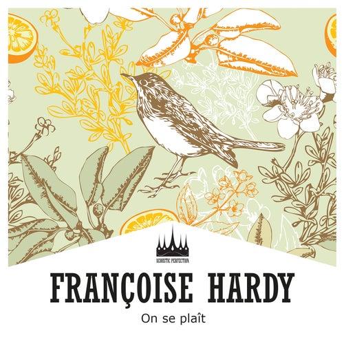 On se plaît de Francoise Hardy