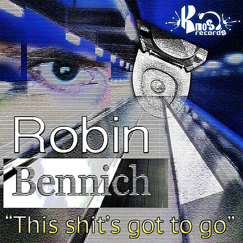 This Shit's Got to Go by Robin Bennich