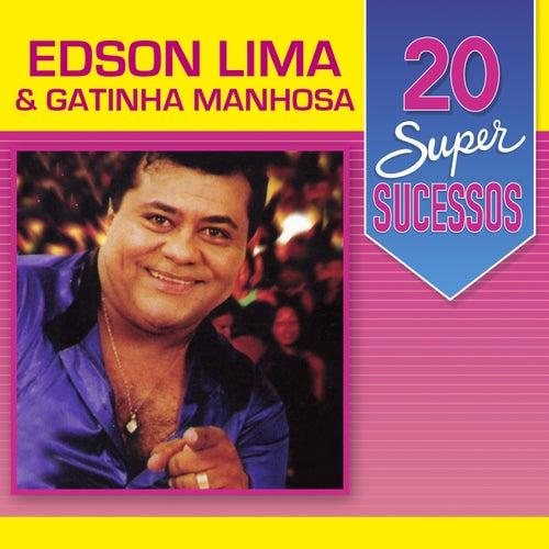 20 Super Sucessos: Edson Lima & Gatinha Manhosa de Gatinha Manhosa Edson Lima
