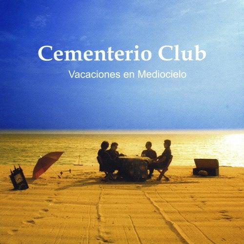Vacaciones en Mediocielo de Cementerio Club