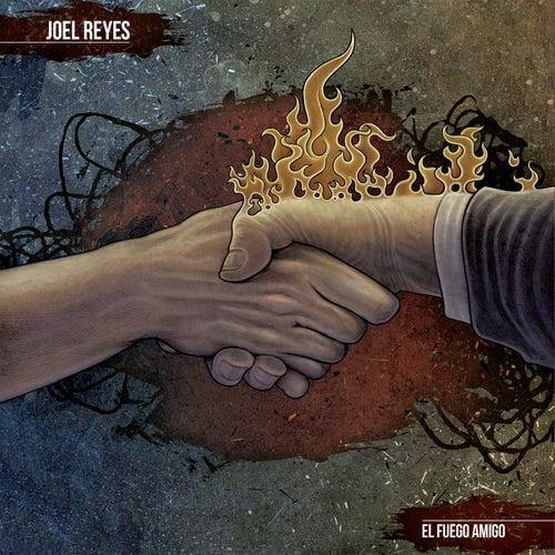 El Fuego Amigo de Joel Reyes