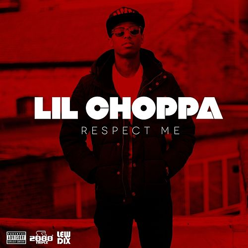 Respect Me de Lil Choppa