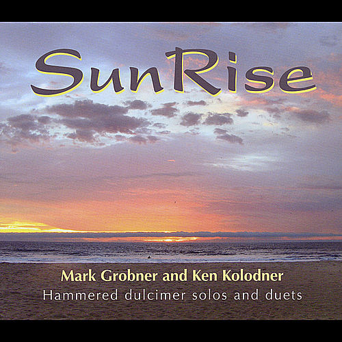 SunRise (Hammered Dulcimer Solos and Duets) by Mark Grobner