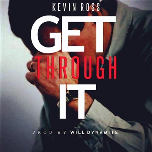 Get Through It by Kevin Ross