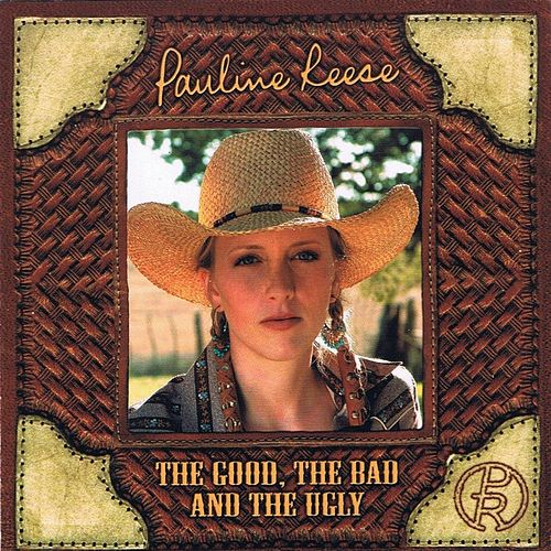 The Good, The Bad and the Ugly de Pauline Reese