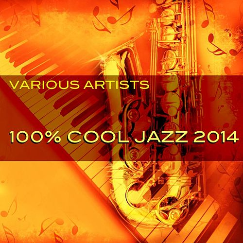 100% Cool Jazz 2014 de Various Artists