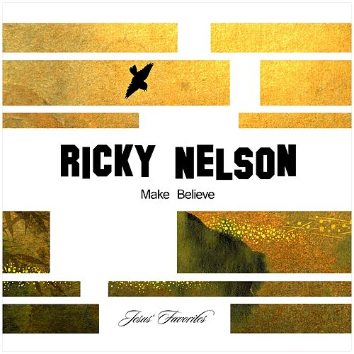 Make Believe by Ricky Nelson