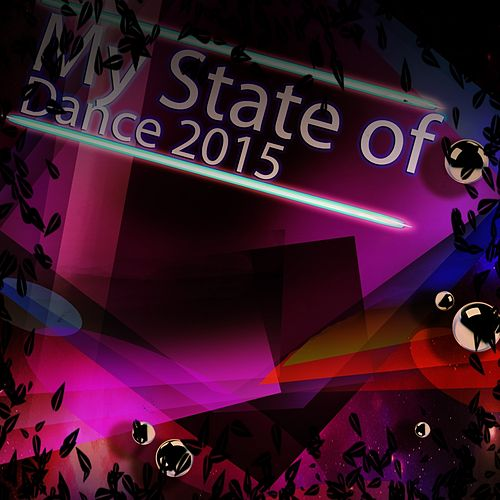 My State of Dance 2015 (50 Essential EDM Electro Latin House Extended DJs Hits) de Various Artists