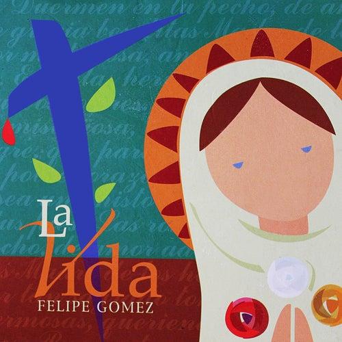 La Vida de Felipe Gomez