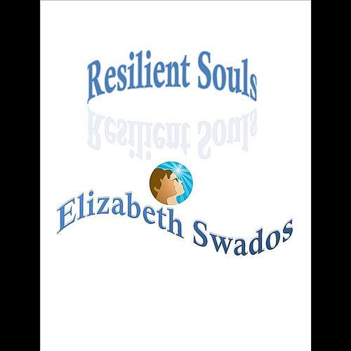 Resilient Souls by Elizabeth Swados