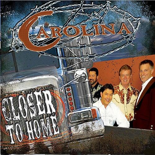 Closer to Home von Carolina