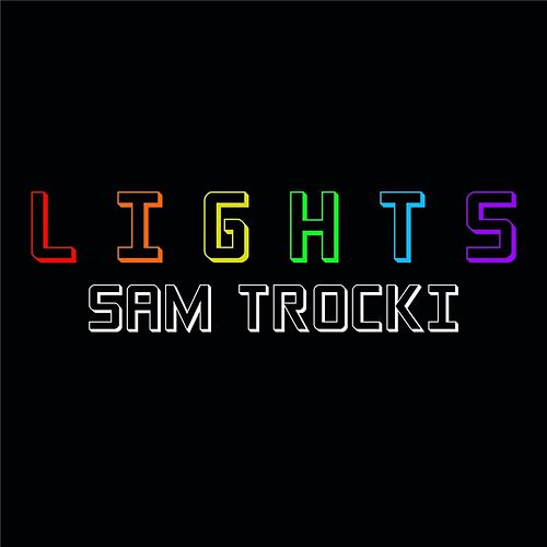 Lights by Sam Trocki