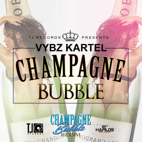Champagne Bubble - Single by VYBZ Kartel