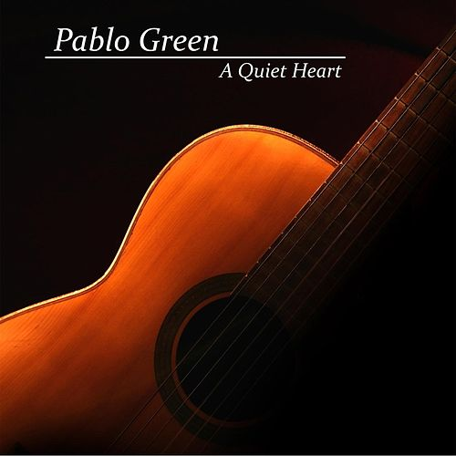 A Quiet Heart di Pablo Green