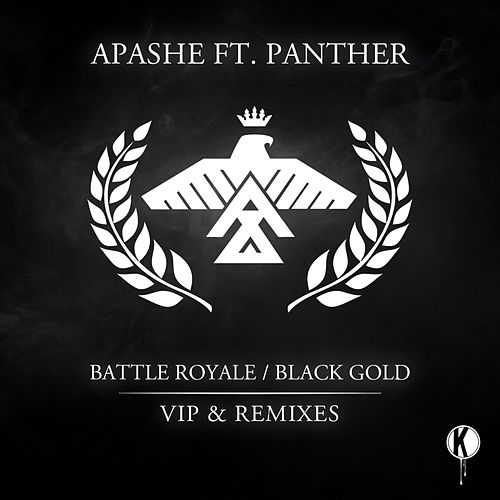 Battle Royale/Black Gold (VIP and Remixes) by Apashe
