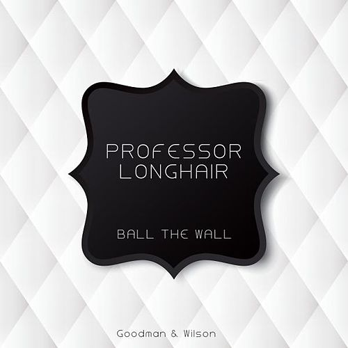 Ball the Wall de Professor Longhair
