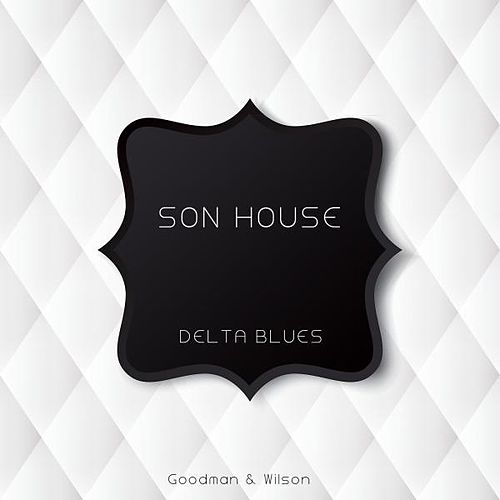 Delta Blues de Son House