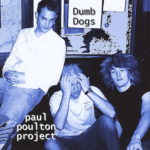 Dumb Dogs de Paul Poulton Project