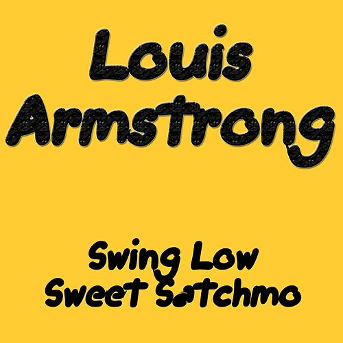 Swing Low Sweet Satchmo de Louis Armstrong