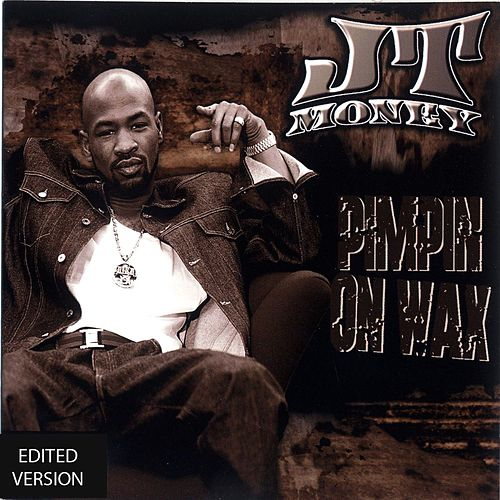 Pimpin On Wax von J.T. Money