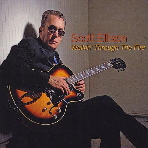 Walkin Through the Fire by Scott Ellison