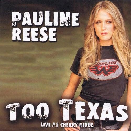 Too Texas: Live At Cherry Ridge de Pauline Reese
