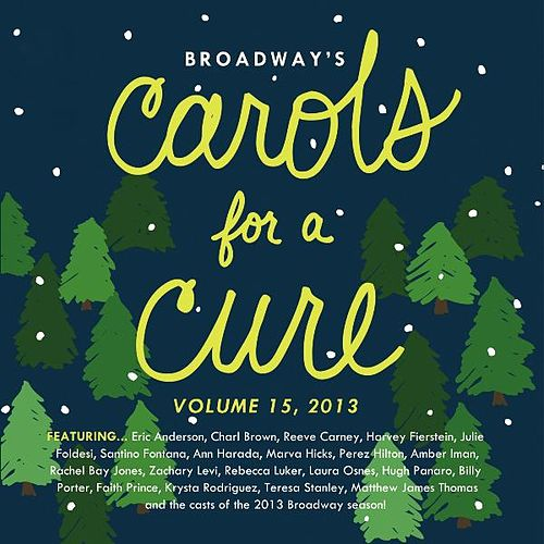 Broadway's Carols for a Cure, Vol. 15, 2013 de Various Artists