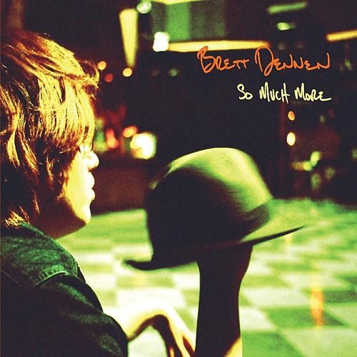 So Much More by Brett Dennen
