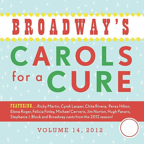 Broadway's Carols for a Cure, Vol. 14 de Various Artists