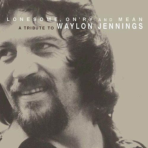Lonesome, On'ry and Mean - A Tribute to Waylon Jennings de Various Artists