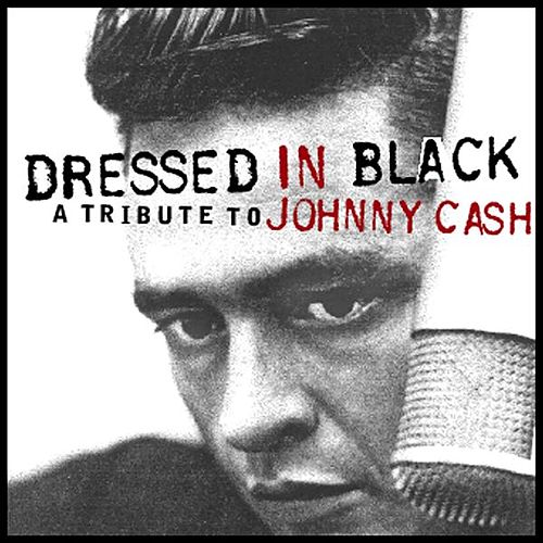 Dressed in Black - A Tribute to Johnny Cash by Various Artists