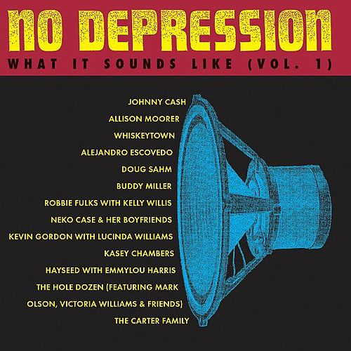 No Depression: What It Sounds Like Vol. 1 de Various Artists