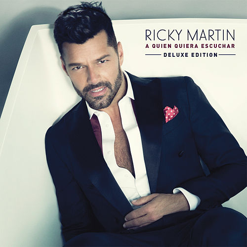 A Quien Quiera Escuchar (Deluxe Edition) de Ricky Martin