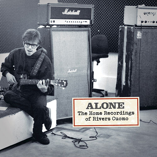 Alone: The Home Recordings Of Rivers Cuomo 1992-2007 von Rivers Cuomo