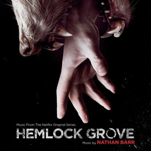 Hemlock Grove (Music From The Netflix Original Series) de Nathan Barr