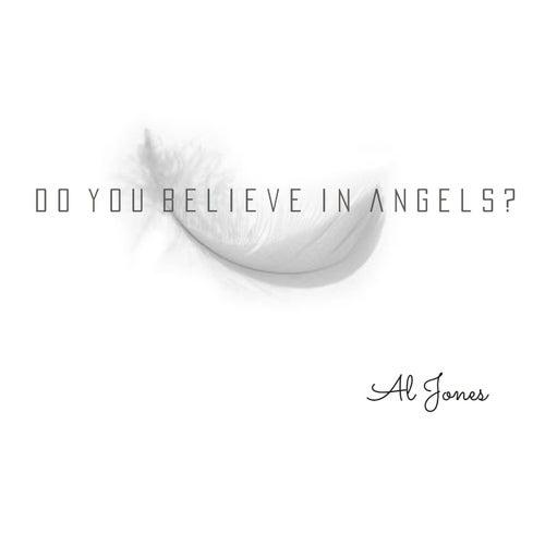 Do You Believe in Angels? by Al Jones
