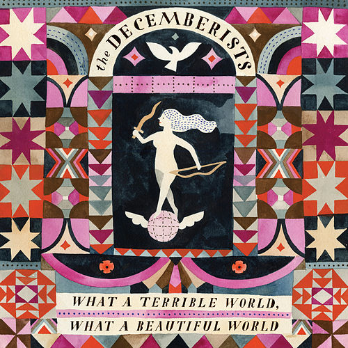 What A Terrible World, What A Beautiful World de The Decemberists